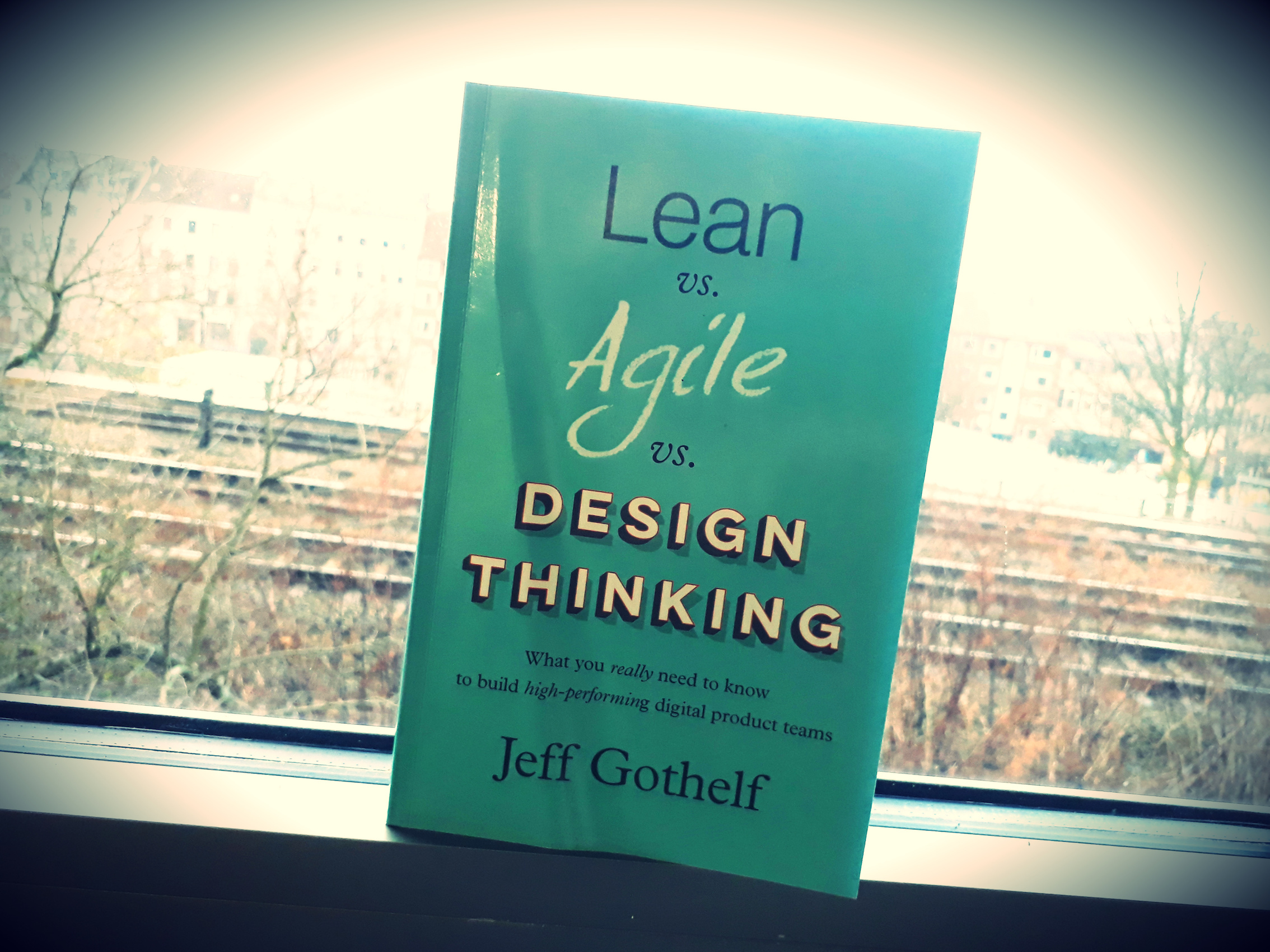 Jeff Gothelf - lean vs. agile vs. Design Thinking